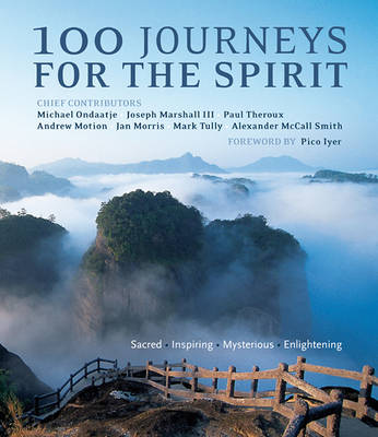 100 Journeys for the Spirit by Michael Ondaatje