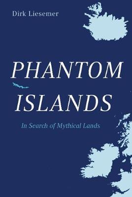 Phantom Islands by Dirk Liesemer