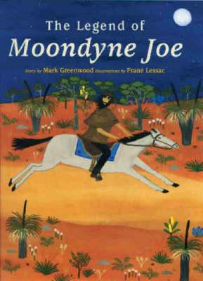 The The Legend of Moondyne Joe by Mark Greenwood