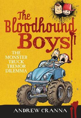The Bloodhound Boys: The Monster Truck Tremor Dilemma by Andrew Cranna