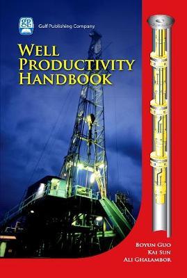 Well Productivity Handbook by Boyun Guo
