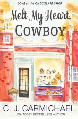 Melt My Heart, Cowboy by C. J. Carmichael