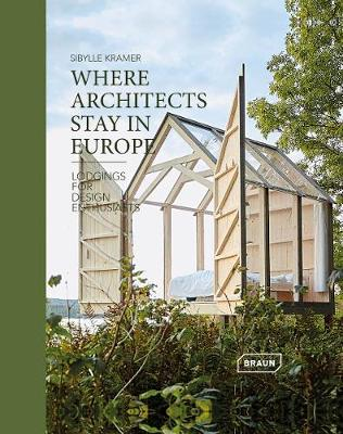 Where Architects Stay in Europe by Sibylle Kramer