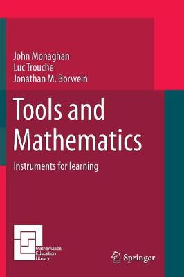 Tools and Mathematics by John Monaghan