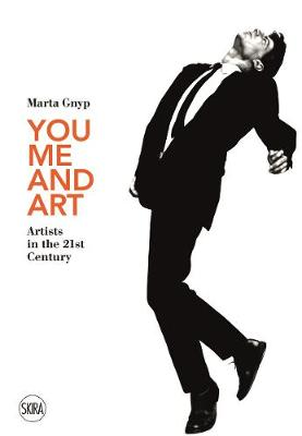 You, Me and Art: Artists in the 21st Century book