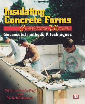 Insulating Concrete Forms Construction Manual by Pieter A. VanderWerf