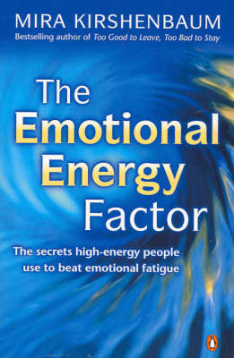 The The Emotional Energy Factor by Mira Kirshenbaum