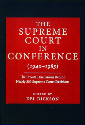 Supreme Court in Conference: 1940-1985 book