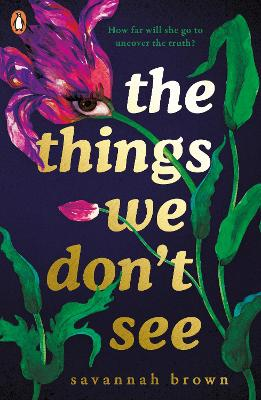 The Things We Don't See by Savannah Brown
