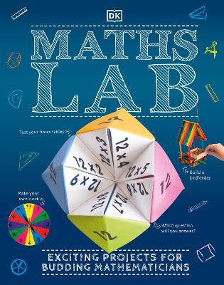 Maths Lab: Exciting Projects for Budding Mathematicians by DK