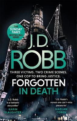 Forgotten In Death: An Eve Dallas thriller (In Death 53) by J. D. Robb