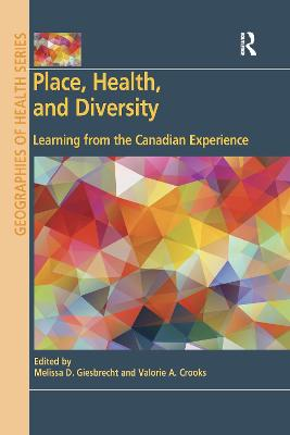 Place, Health, and Diversity: Learning from the Canadian Experience by Melissa D. Giesbrecht