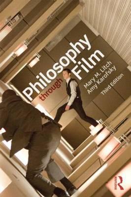 Philosophy Through Film by Amy Karofsky