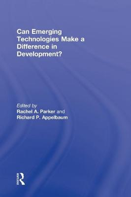Can Emerging Technologies Make a Difference in Development? by Rachel A. Parker