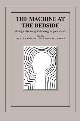 The Machine at the Bedside by Stanley Joel Reiser
