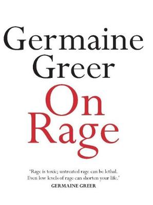 On Rage by Germaine Greer