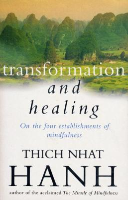 Transformation And Healing: The Sutra on the Four Establishments of Mindfulness book