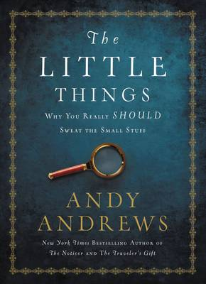 The Little Things by Andy Andrews