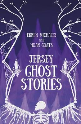 Jersey Ghost Stories by Erren Michaels