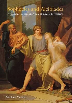 Sophocles and Alcibiades by Michael Vickers