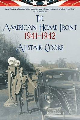 American Home Front: 1941-1942 by Alistair Cooke
