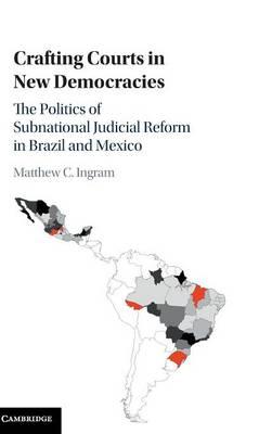 Crafting Courts in New Democracies by Matthew Ingram