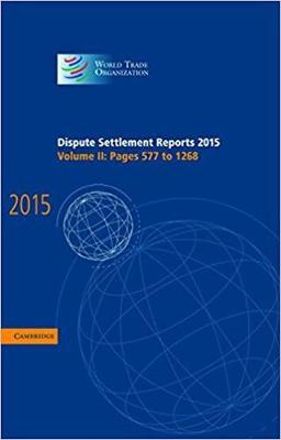 Dispute Settlement Reports 2015: Volume 2, Pages 577-1268 by World Trade Organization