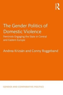 Gender Politics of Domestic Violence book