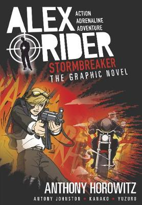 Alex Rider Graphic Novel: #1 Stormbreaker by Anthony Horowitz