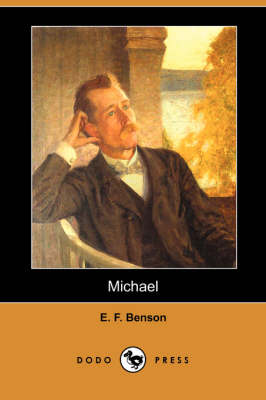 Michael (Dodo Press) by E F Benson