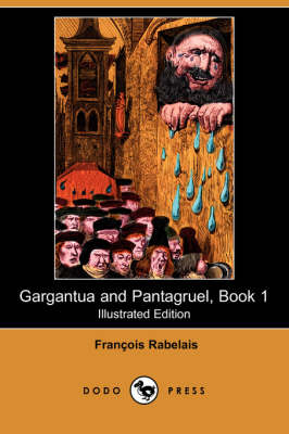 Gargantua and Pantagruel, Book 1 (Illustrated Edition) (Dodo Press) book