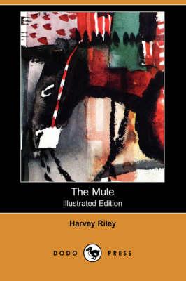 Mule (Illustrated Edition) (Dodo Press) book