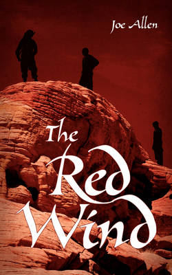 The Red Wind: The Red Clay Desert-2 by Joe Allen
