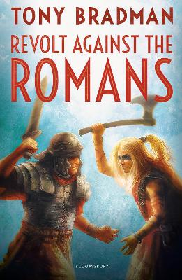 Revolt Against the Romans by Tony Bradman
