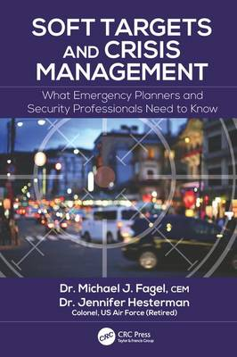 Soft Targets and Crisis Management by Michael J. Fagel