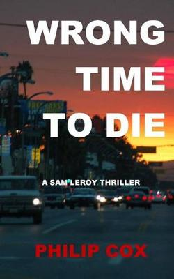 Wrong Time to Die by Cox Philip