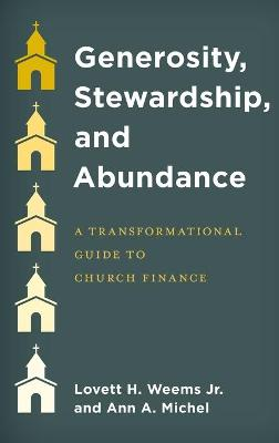 Generosity, Stewardship, and Abundance: A Transformational Guide to Church Finance book