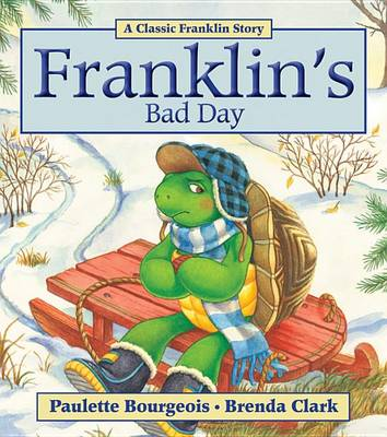 Franklin's Bad Day by Paulette Bourgeois