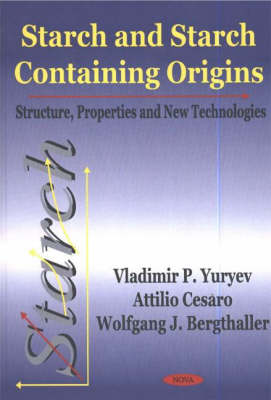 Starch & Starch Containing Origins by Vladimir P. Yuryev