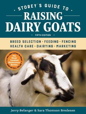 Storey's Guide to Raising Dairy Goats by Jerome D. Belanger