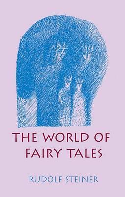 The World of Fairy Tales by Rudolf Steiner