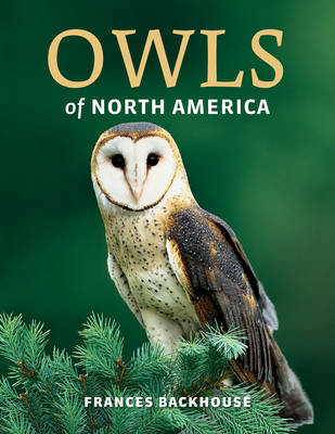 Owls of North America by Frances Backhouse