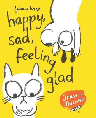 Happy, Sad, Feeling Glad book