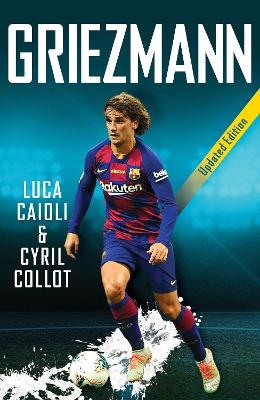Griezmann: 2020 Updated Edition by Luca Caioli
