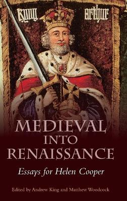 Medieval into Renaissance by Andrew King