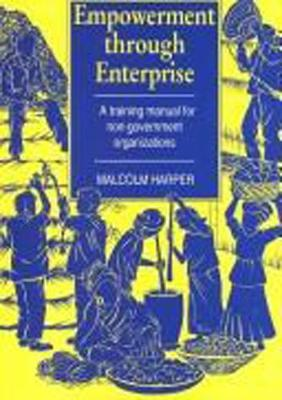 Empowerment Through Enterprise by Malcolm Harper