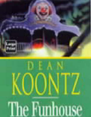 The The Funhouse by Dean Koontz