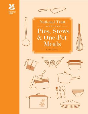 National Trust Complete Pies, Stews and One-pot Meals by Laura Mason