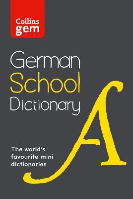 Collins Gem German School Dictionary by Collins Dictionaries