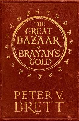 Great Bazaar and Brayan's Gold by Peter V. Brett